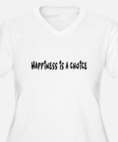 Happiness is a choice. Plus Size T-Shirt