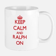 Keep Calm and Ralph ON Mugs