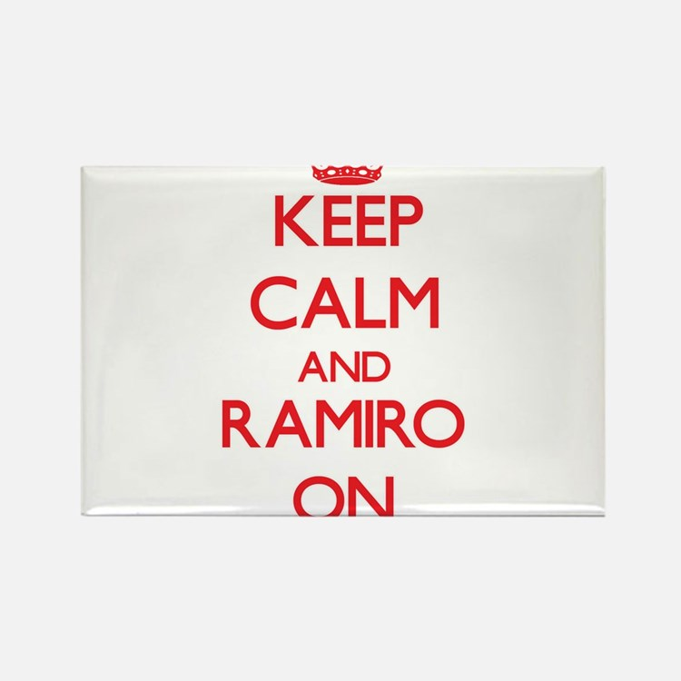 Keep Calm and Ramiro ON Magnets