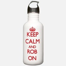 Keep Calm and Rob ON Sports Water Bottle