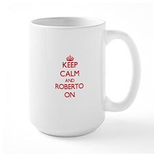 Keep Calm and Roberto ON Mugs