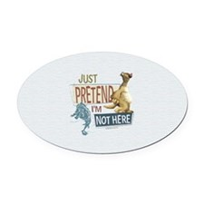 Ice Age Side Pretend I'm Not Here Oval Car Magnet