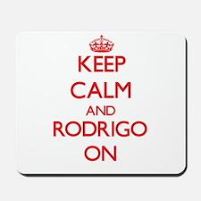 Keep Calm and Rodrigo ON Mousepad