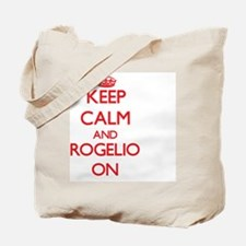 Keep Calm and Rogelio ON Tote Bag