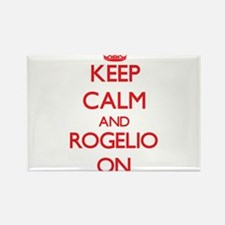 Keep Calm and Rogelio ON Magnets