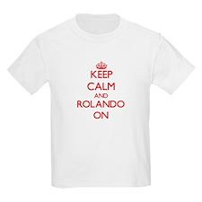 Keep Calm and Rolando ON T-Shirt