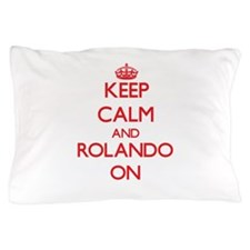 Keep Calm and Rolando ON Pillow Case