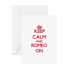 Keep Calm and Romeo ON Greeting Cards