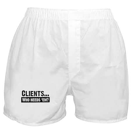 WTD: Clients...Who needs 'em? Boxer Shorts