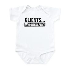 WTD: Clients...Who needs 'em? Infant Bodysuit