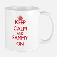 Keep Calm and Sammy ON Mugs