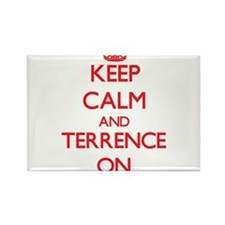 Keep Calm and Terrence ON Magnets