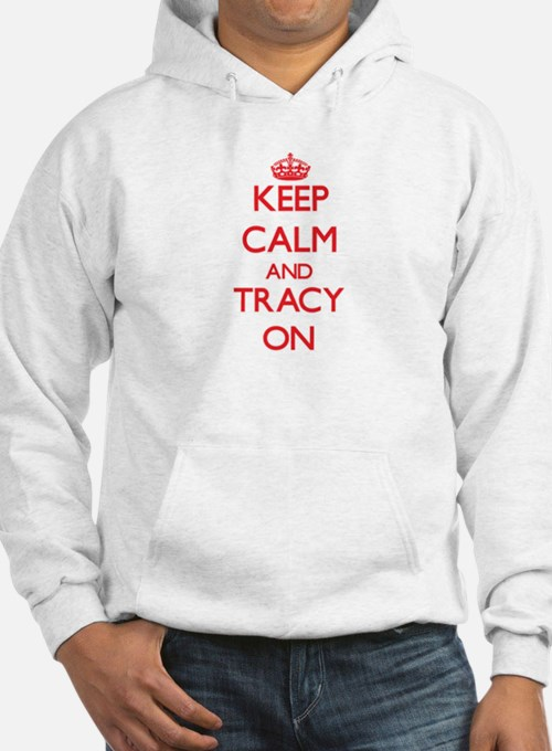 Keep Calm and Tracy ON Hoodie Sweatshirt