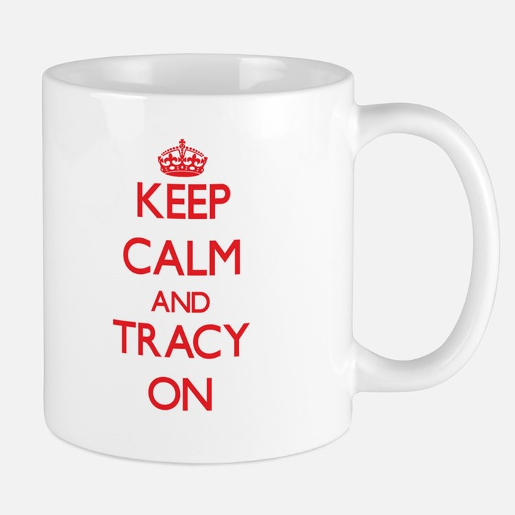 Keep Calm and Tracy ON Mugs