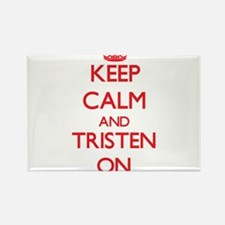 Keep Calm and Tristen ON Magnets