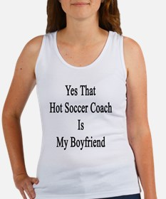 Yes That Hot Soccer Coach Is My B Women's Tank Top