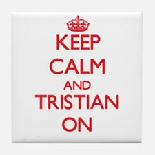 Keep Calm and Tristian ON Tile Coaster