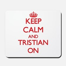 Keep Calm and Tristian ON Mousepad