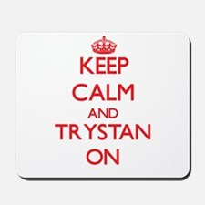 Keep Calm and Trystan ON Mousepad