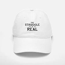 The Struggle is Real Baseball Baseball Cap