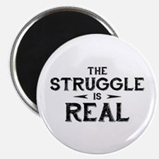 The Struggle is Real Magnet