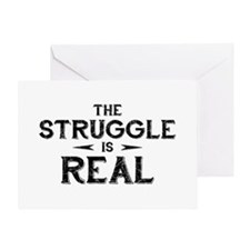 The Struggle is Real Greeting Card