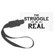 The Struggle is Real Luggage Tag