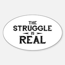 The Struggle is Real Oval Decal