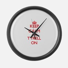 Keep Calm and Tyrell ON Large Wall Clock