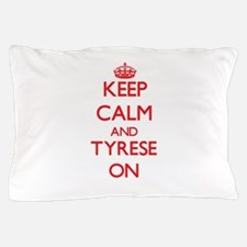 Keep Calm and Tyrese ON Pillow Case