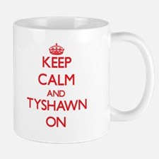Keep Calm and Tyshawn ON Mugs
