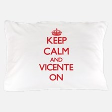 Keep Calm and Vicente ON Pillow Case
