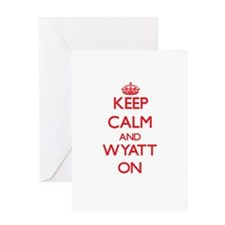 Keep Calm and Wyatt ON Greeting Cards