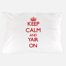 Keep Calm and Yair ON Pillow Case