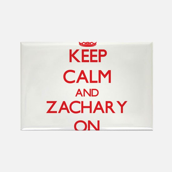 Keep Calm and Zachary ON Magnets