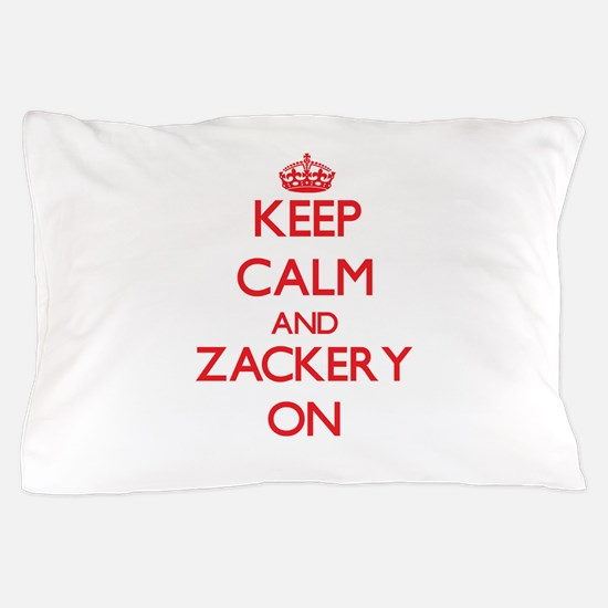 Keep Calm and Zackery ON Pillow Case