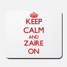 Keep Calm and Zaire ON Mousepad