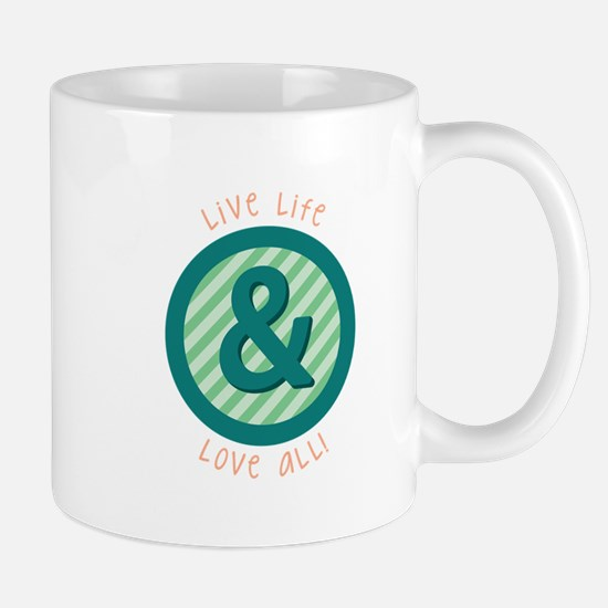 Live Life Love all Mugs
