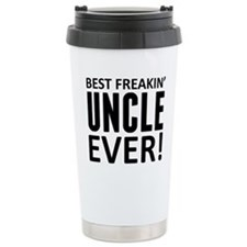 Best Freakin' Uncle Ever! Travel Mug