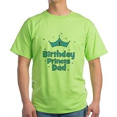 1st Birthday Princes Dad! Green T-Shirt
