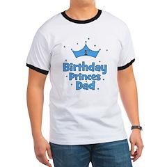 1st Birthday Princes Dad! Ringer T
