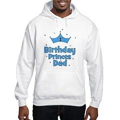1st Birthday Princes Dad! Hoodie