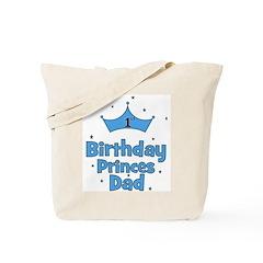 1st Birthday Princes Dad! Tote Bag