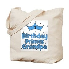 1st Birthday Princes Grandpa! Tote Bag
