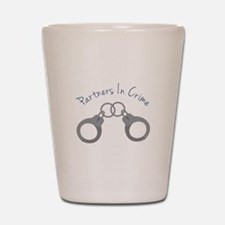 partners in crime Shot Glass