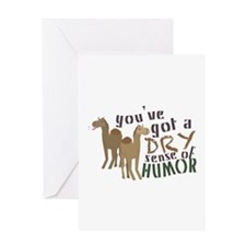 You've Got A Dry Sense Of Humor Greeting Cards