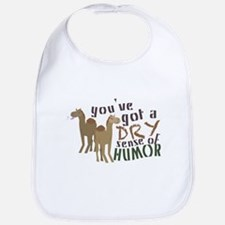 You've Got A Dry Sense Of Humor Bib