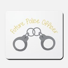 Future police officer Mousepad