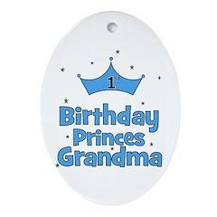 1st Birthday Princes Grandma! Oval Ornament
