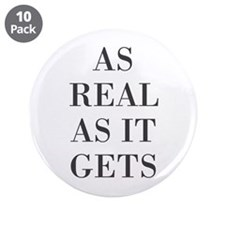 """As Real As It Gets 3.5"""" Button (10 pack)"""
